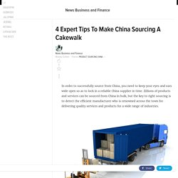 4 Expert Tips To Make China Sourcing A Cakewalk