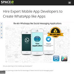 Hire Expert Mobile App Developers to Create WhatsApp like Apps