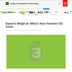 Expert's Weigh In: What's Your Favorite CSS Trick? : Adobe Dreamweaver Team Blog