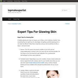 Expert Tips For Glowing Skin