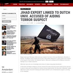 Jihad expert linked to Dutch univ. accused of aiding terror suspect