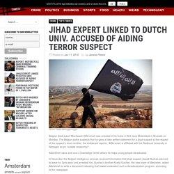 Jihad expert linked to Dutch univ. accused of aiding terror suspect