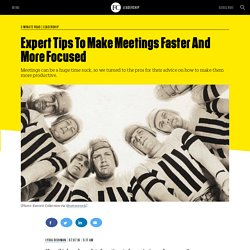 Expert Tips To Make Meetings Faster And More Focused