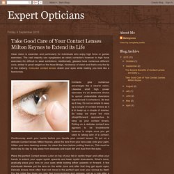 Take Good Care of Your Contact Lenses Milton Keynes to Extend its Life