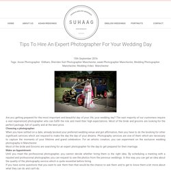 Tips To Hire An Expert Photographer For Your Wedding Day