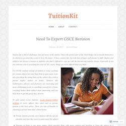 Need To Expert GSCE Revision – TuitionKit