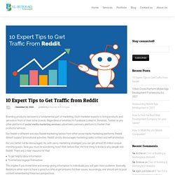 10 Expert Tips to Get Traffic from Reddit