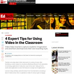 4 Expert Tips for Using Video in the Classroom