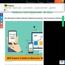 Hire SEO Expert in Delhi to Welcome 'Mobile-First-Indexing' in 2021