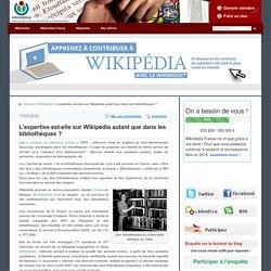 L'expertise est-elle sur Wikipédia autant que dans les bibliothèques ?