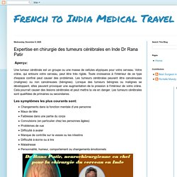 French to India Medical Travel: Expertise en chirurgie des tumeurs cérébrales en Inde Dr Rana Patir