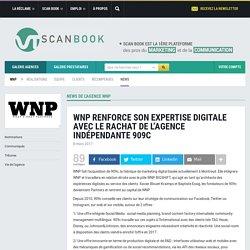 WNP renforce son expertise digitale avec le rachat de l'agence indépendante 909c - agence WNP