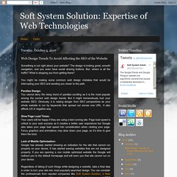Soft System Solution: Expertise of Web Technologies: Web Design Trends To Avoid Affecting the SEO of the Website