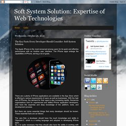 Soft System Solution: Expertise of Web Technologies: The Key Facts Every Developer Should Consider- Soft System Solution