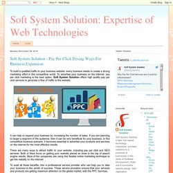Soft System Solution: Expertise of Web Technologies: Soft System Solution - Pay Per Click Paving Ways For Business Expansion