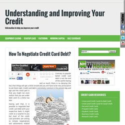 How To Expertly Negotiate Credit Card Debt?