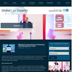 Global Law Experts - Affinity Fraud and Ponzi Schemes: Victimizing One's Own