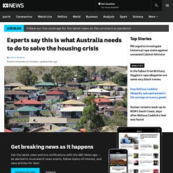 Experts say this is what Australia needs to do to solve the housing crisis