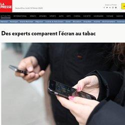 Des experts comparent l'écran au tabac