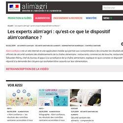 MAA 01/02/19 Les experts alim'agri : qu'est-ce que le dispositif alim'confiance ?