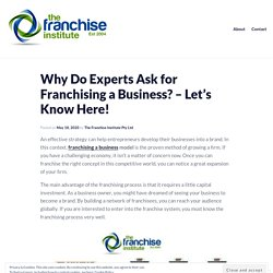 Why Do Experts Ask for Franchising a Business? – Let's Know Here!