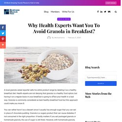 Why Granola is not a right choice for breakfast?