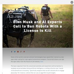 Elon Musk and AI Experts Call to Ban Robots With a License to Kill - Futurism