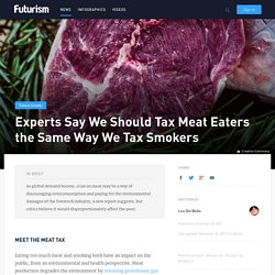 A new report says we should tax meat-eaters like smokers