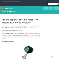Ask the Experts- Thermal Mass Flow Meters its Working Principle – Broil Sensotek