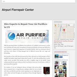 Hire Experts to Repair Your Air Purifiers in US