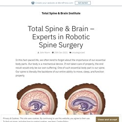Total Spine & Brain – Experts in Robotic Spine Surgery