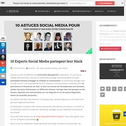 10 Experts Social Media partagent leur Hack
