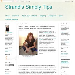 Strand's Simply Tips: WHAT THE EXPERTS SAY: Nataša Nuit Pantović, Author, Trainer, Yogi and Spiritual Researcher