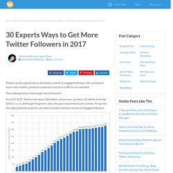 30 Experts Ways to Get More Twitter Followers in 2017