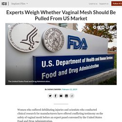 Experts Weigh Whether Vaginal Mesh Should Be Pulled From US Market