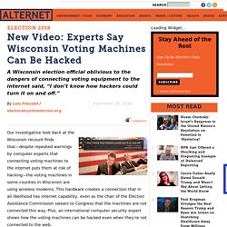 New Video: Experts Say Wisconsin Voting Machines Can Be Hacked