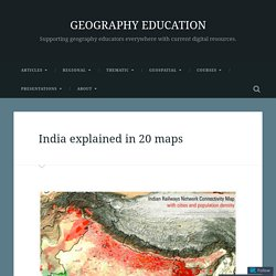 India explained in 20 maps – GEOGRAPHY EDUCATION
