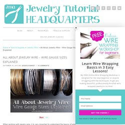 All About Jewelry Wire - Wire Gauge Sizes Explained - Jewelry Tutorial Headquarters
