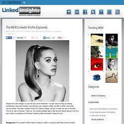 The NEW LinkedIn Profile Explained.