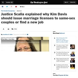 Justice Scalia explained why Kim Davis should issue marriage licenses to same-sex couples or find a new job
