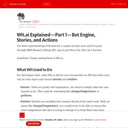 Wit.ai Explained — Part 1 — Bot Engine, Stories, and Actions