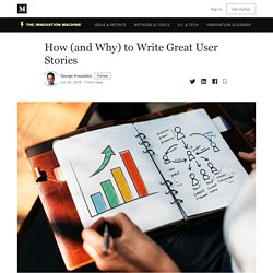 How (and why) to write great User Stories – The Innovation Machine