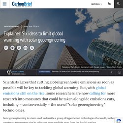 Explainer: Six ideas to limit global warming with solar geoengineering