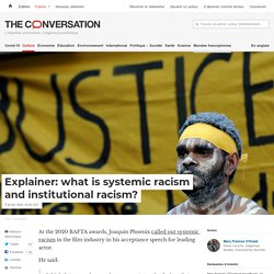 Explainer: what is systemic racism and institutional racism?