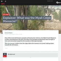 Explainer: What was the Myall Creek Massacre?