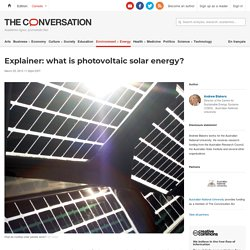 Explainer: what is photovoltaic solar energy?
