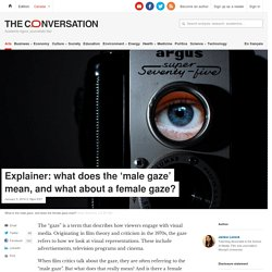 Explainer: what does the 'male gaze' mean, and what about a female gaze?