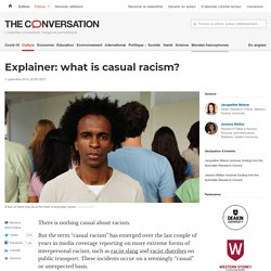Explainer: what is casual racism?