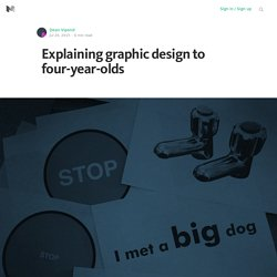 Explaining graphic design to four-year-olds
