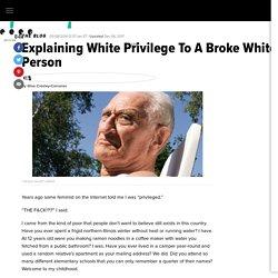 Explaining White Privilege To A Broke White Person